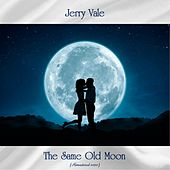 The Same Old Moon (Remastered 2020) de Jerry Vale