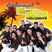Con Sentimiento by La Tropa Vallenata