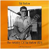 The Artistry Of Tal Farlow (EP) (All Tracks Remastered) by Tal Farlow