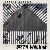 Dizzy Walkin' von Frankie Moreno