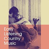 Easy Listening Country Music von Country Music Masters, The Country Music Heroes, Country Love