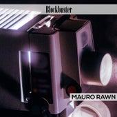 Blockbuster by Mauro Rawn