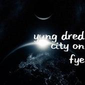 City on Fye von Yung Dred