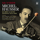 Michel Hausser - Mr. Vibes. Quartet & Octet Sessions 1958-60 by Michel Hausser