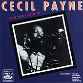 Stop and Listen To... Cecil Payne de Cecil Payne