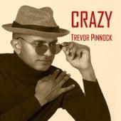 Crazy von Trevor Pinnock