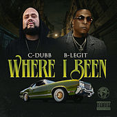 Where I Been by C-Dubb