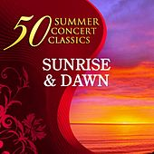 50 Summer Concert Classics: Sunrise & Dawn von Various Artists