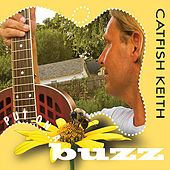 Put On a Buzz by Catfish Keith