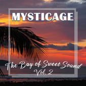 The Bay of Sweet Sound Vol.2 von Mysticage