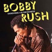 Chicken Heads: A 50-Year History of Bobby Rush de Bobby Rush