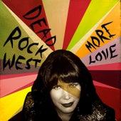 More Love von Dead Rock West