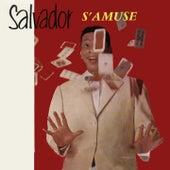 Salvador S Amuse by Henri Salvador