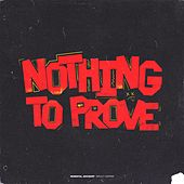 Nothing to Prove by JJ