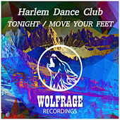 TONIGHT / MOVE YOUR FEET by Harlem Dance Club