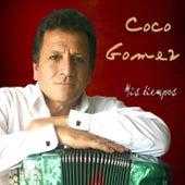 Mis Tiempos de Coco Gómez