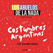 Costumbres Argentinas (feat. Benjamín Amadeo) de Los Abuelos De La Nada