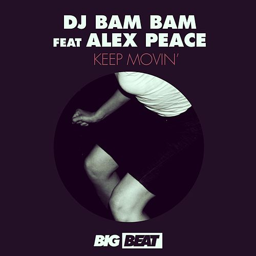Keep Movin' by DJ Bam Bam