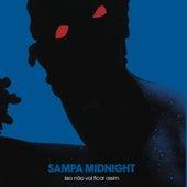 Sampa Midnight - Isso Não Vai Ficar Assim by Itamar Assumpção