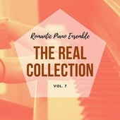 Romantic Piano Ensemble ( the Real Collection Vol 7 ) von Romantic Piano Ensemble