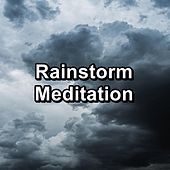 Rainstorm Meditation by Relaxing Music Therapy