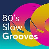 80's Slow Grooves de Various Artists