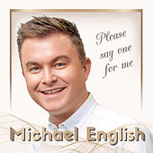 Please Say One For Me by Michael English