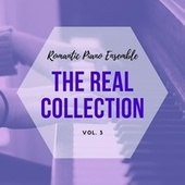 Romantic Piano Ensemble ( the Real Collection Vol 3 ) by Romantic Piano Ensemble