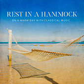 Rest in a Hammock on a Warm Day with Classical Music by Various Artists