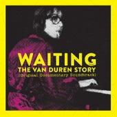 Waiting: The Van Duren Story (Original Documentary Soundtrack) by Van Duren