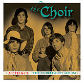 Artifact: The Unreleased Album by The Choir