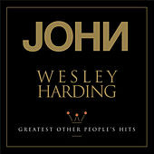 Greatest Other People's Hits von John Wesley Harding
