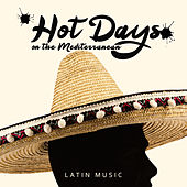 Hot Days on the Mediterranean – Latin Music by Various Artists