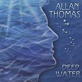 Deep Water by Allan Thomas
