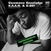 Uncommon Knowledge (Instrumental Version) de K-Def K.A.A.N.