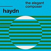 Haydn: The Elegant Composer by Various Artists
