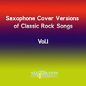 Saxophone Cover Versions of Classic Rock Songs, Vol. 1 by Saxtribution