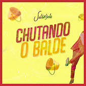 Chutando o Balde by Salgadinho