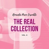 Romantic Piano Ensemble ( the Real Collection Vol 8 ) by Romantic Piano Ensemble
