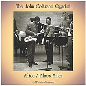 Africa / Blues Minor (All Tracks Remastered) by John Coltrane