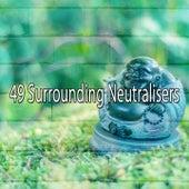 49 Surrounding Neutralisers de Meditación Música Ambiente