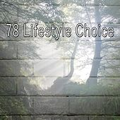 78 Lifestyle Choice by Lullabies for Deep Meditation