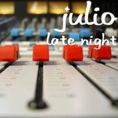 Late Night von Julio