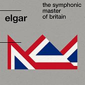 Elgar: The Symphonic Master of Britain von Various Artists