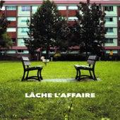 LÂCHE L'AFFAIRE de L.a.V