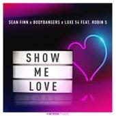 Show Me Love by Sean Finn