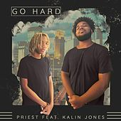 Go Hard (feat. Kalin Jones) by Priest