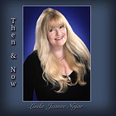 Then & Now by Linda Jeanne Najar