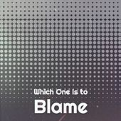 Which One Is to Blame by Various Artists