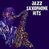 Jazz Saxophone Hits by Various Artists